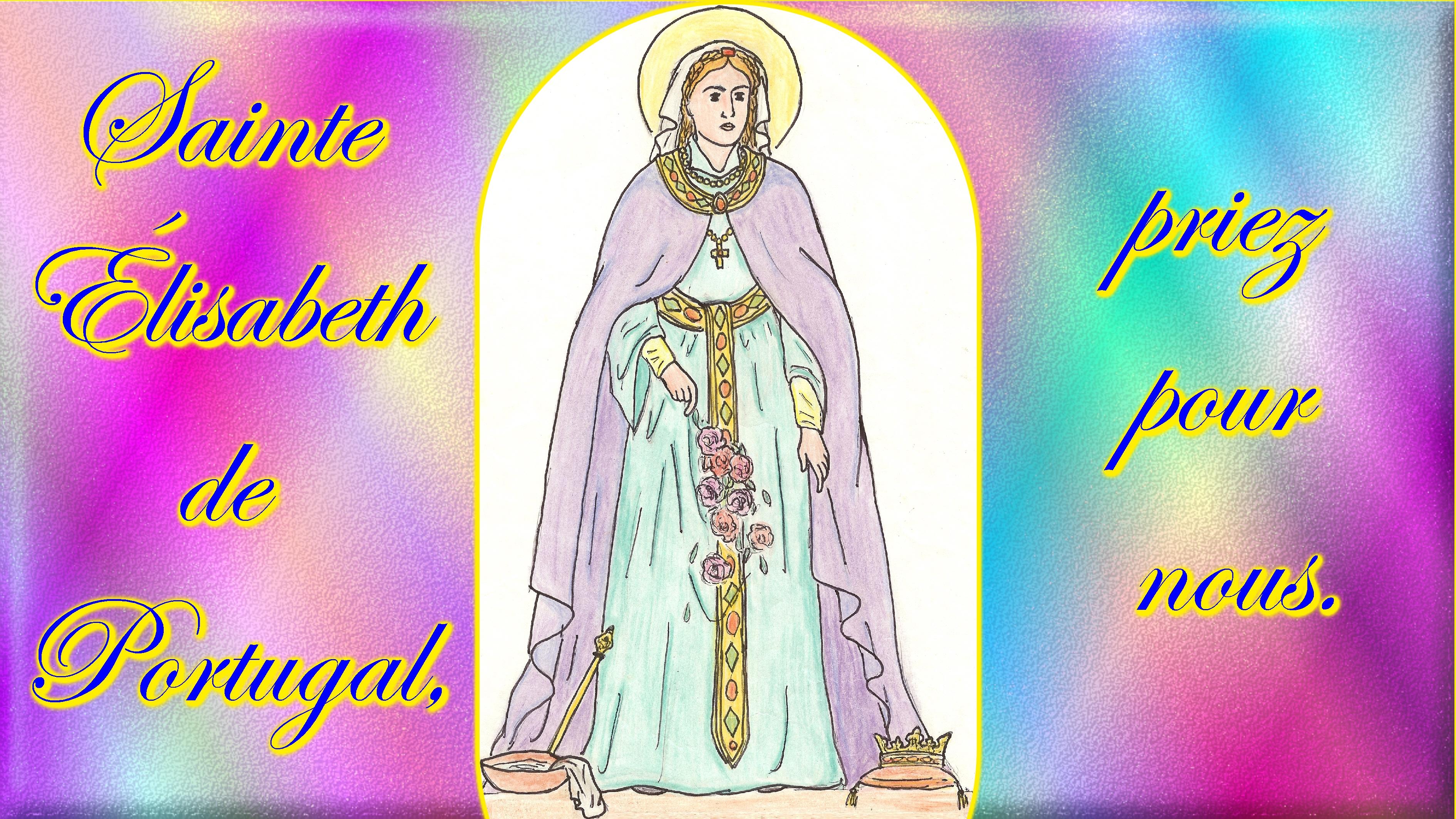 CALENDRIER CATHOLIQUE 2020 (Cantiques, Prières & Images) - Page 19 Ste-lisabeth-de-portugal-5789d94